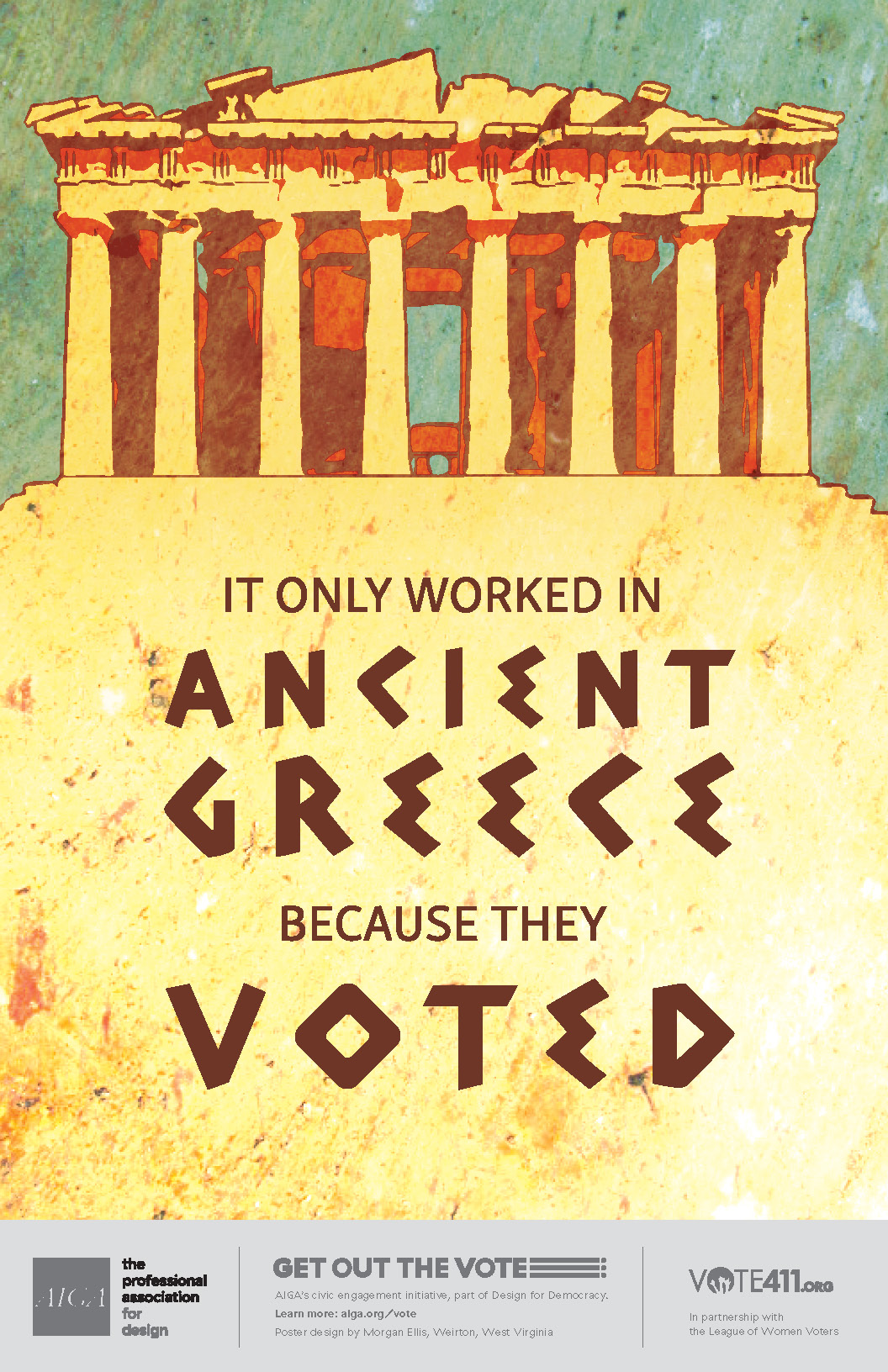 This poster design is focusing on the concept of Ancient Greece having a historical democracy. The typography says 'It only worked in Ancient Greece because they voted,' with 'Ancient Greece' and 'Voted' being larger and in a Grecian font for emphasis. There is a simplified illustration of the Parthenon at the top, to further draw the connection between the idea and the design.